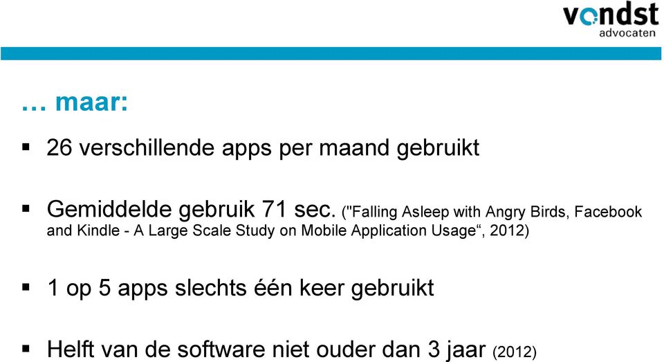 Large Scale Study on Mobile Application Usage, 2012) 1 op 5 apps