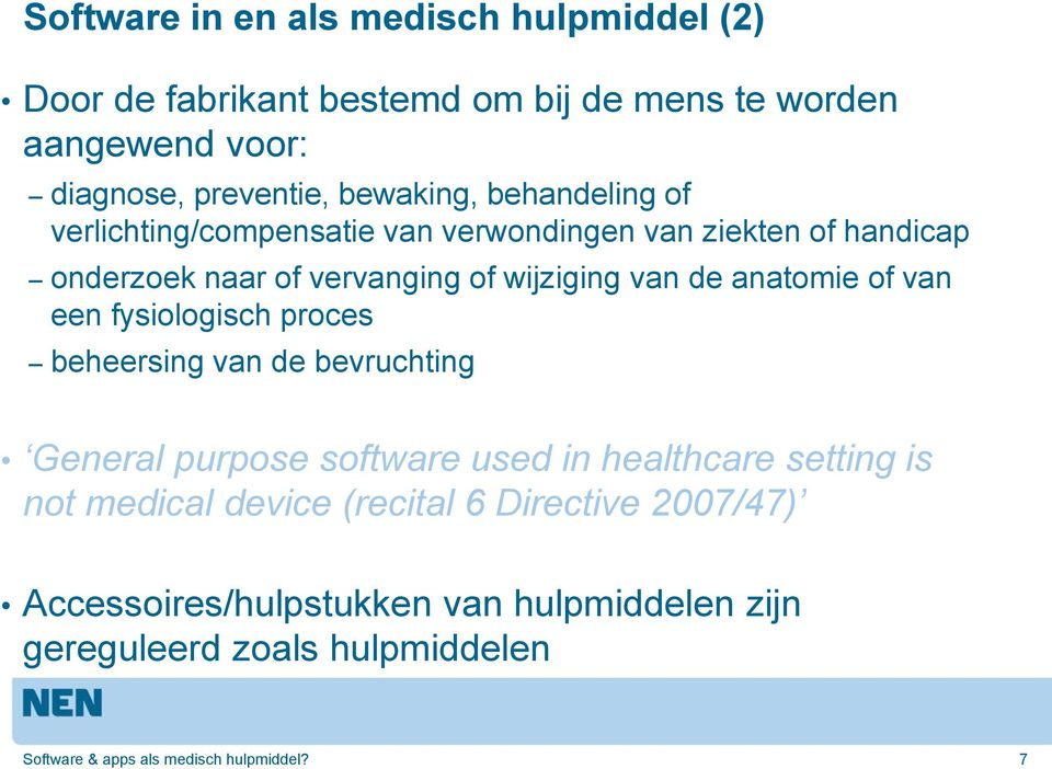 van een fysiologisch proces beheersing van de bevruchting General purpose software used in healthcare setting is not medical device (recital