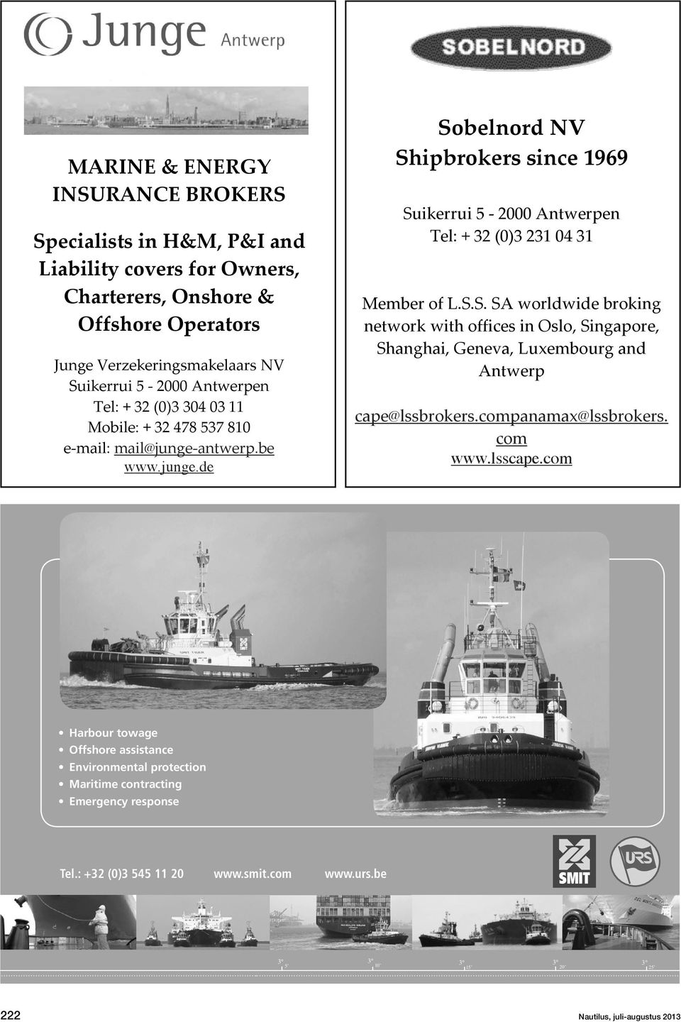 S.S. SA worldwide broking network with offices in Oslo, Singapore, Shanghai, Geneva, Luxembourg and Antwerp cape@lssbrokers.companamax@lssbrokers. com www.lsscape.