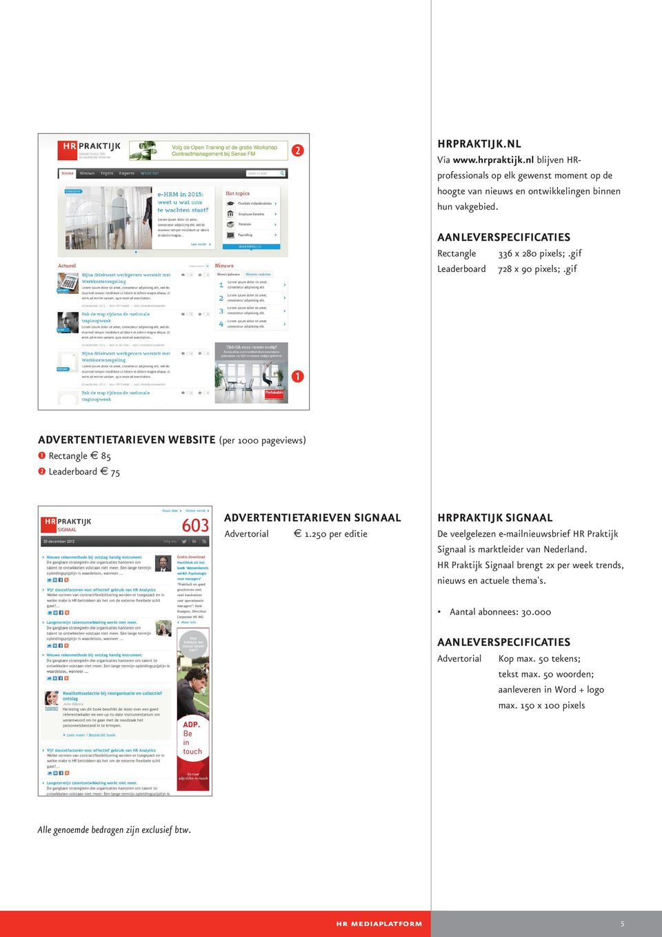 gif ADVERTENTIETARIEVEN WEBSITE (per 1000 pageviews) B Rectangle 85 C Leaderboard 75 ADVERTENTIETARIEVEN SIGNAAL Advertorial 1.