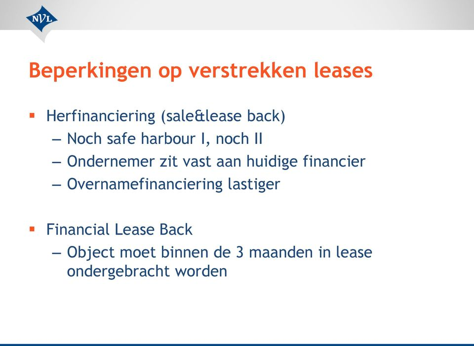 huidige financier Overnamefinanciering lastiger Financial
