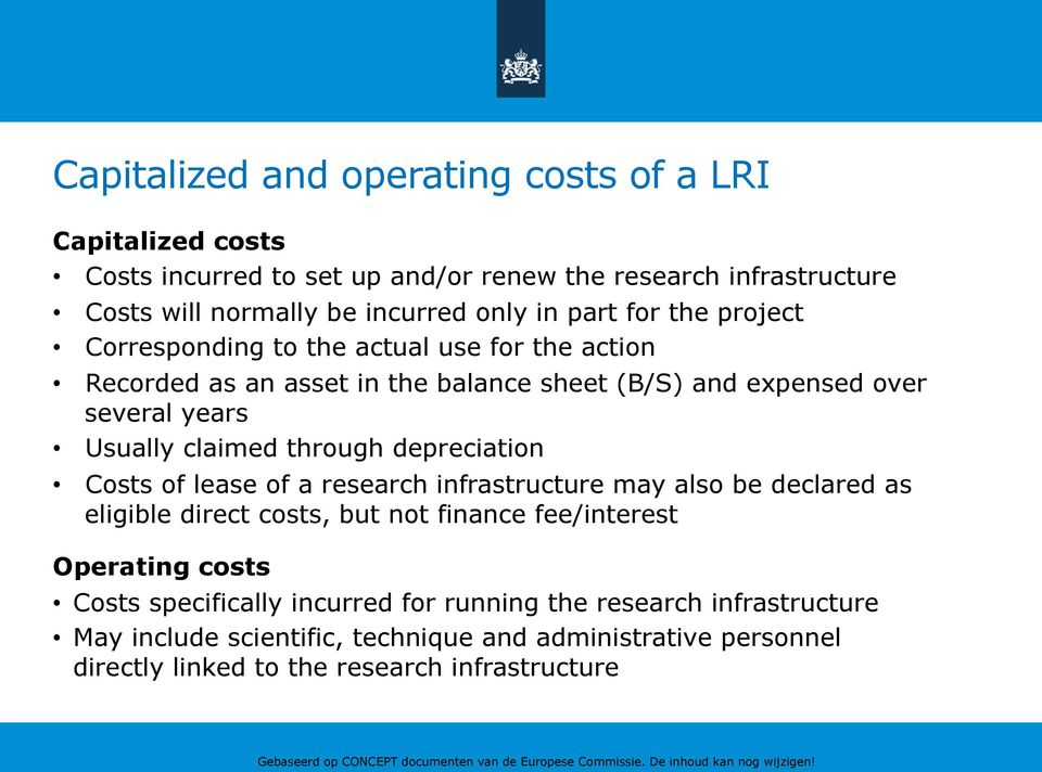 through depreciation Costs of lease of a research infrastructure may also be declared as eligible direct costs, but not finance fee/interest Operating costs Costs