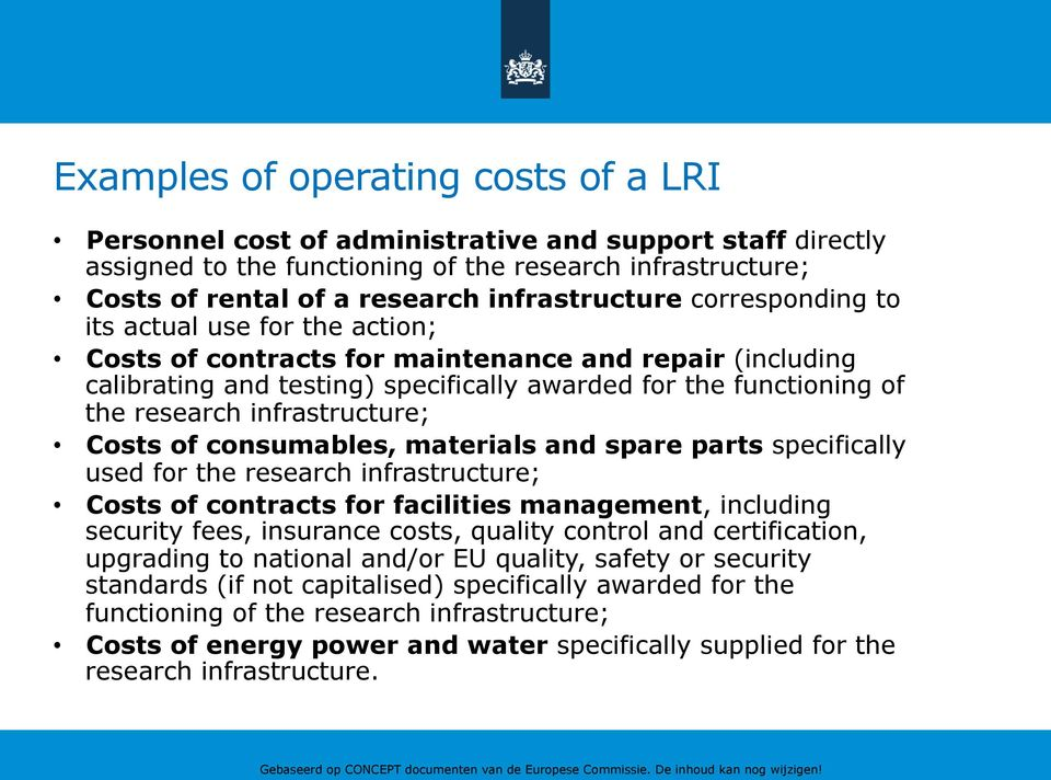research infrastructure; Costs of consumables, materials and spare parts specifically used for the research infrastructure; Costs of contracts for facilities management, including security fees,