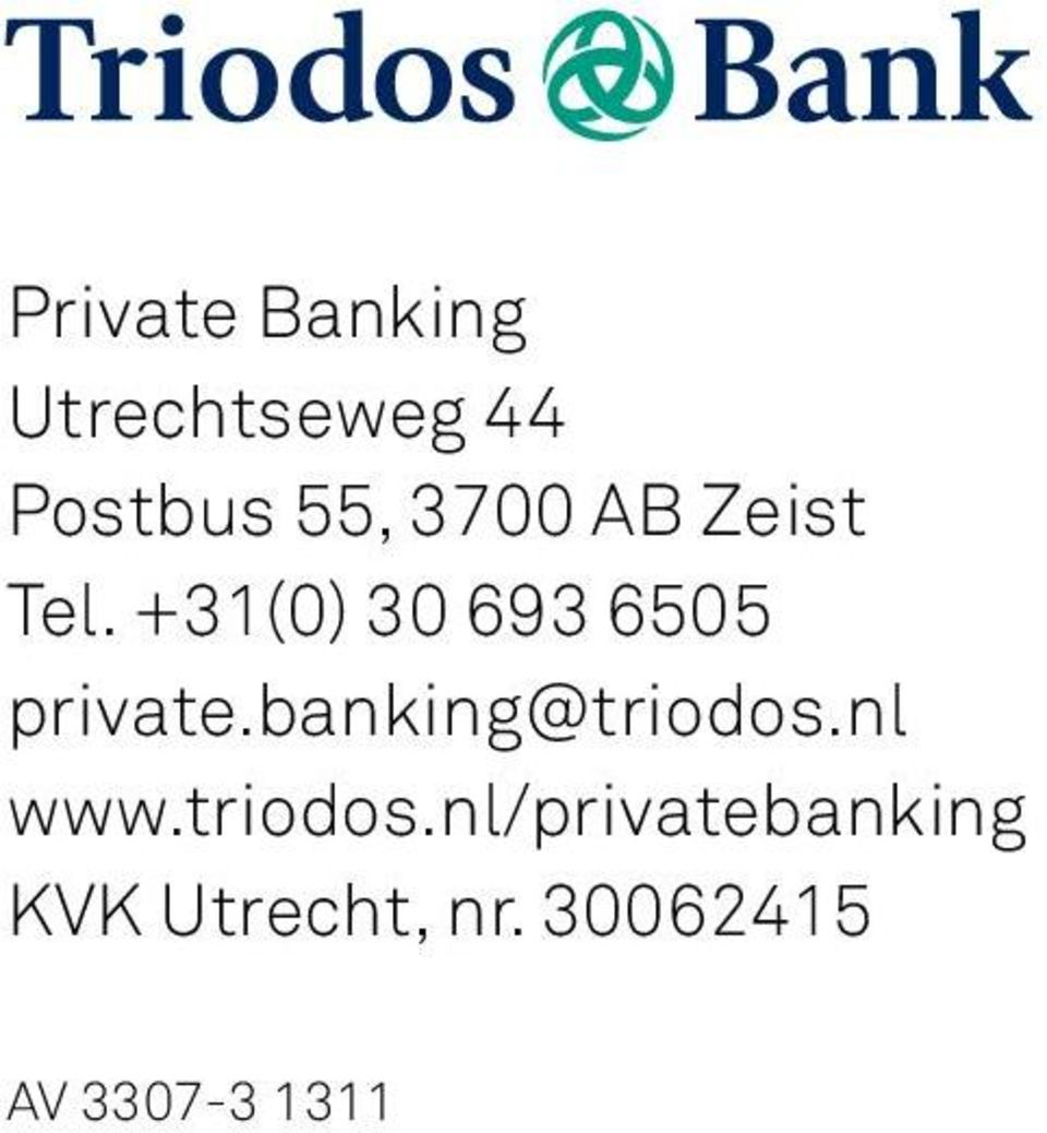 +31(0) 30 693 6505 private.banking@triodos.