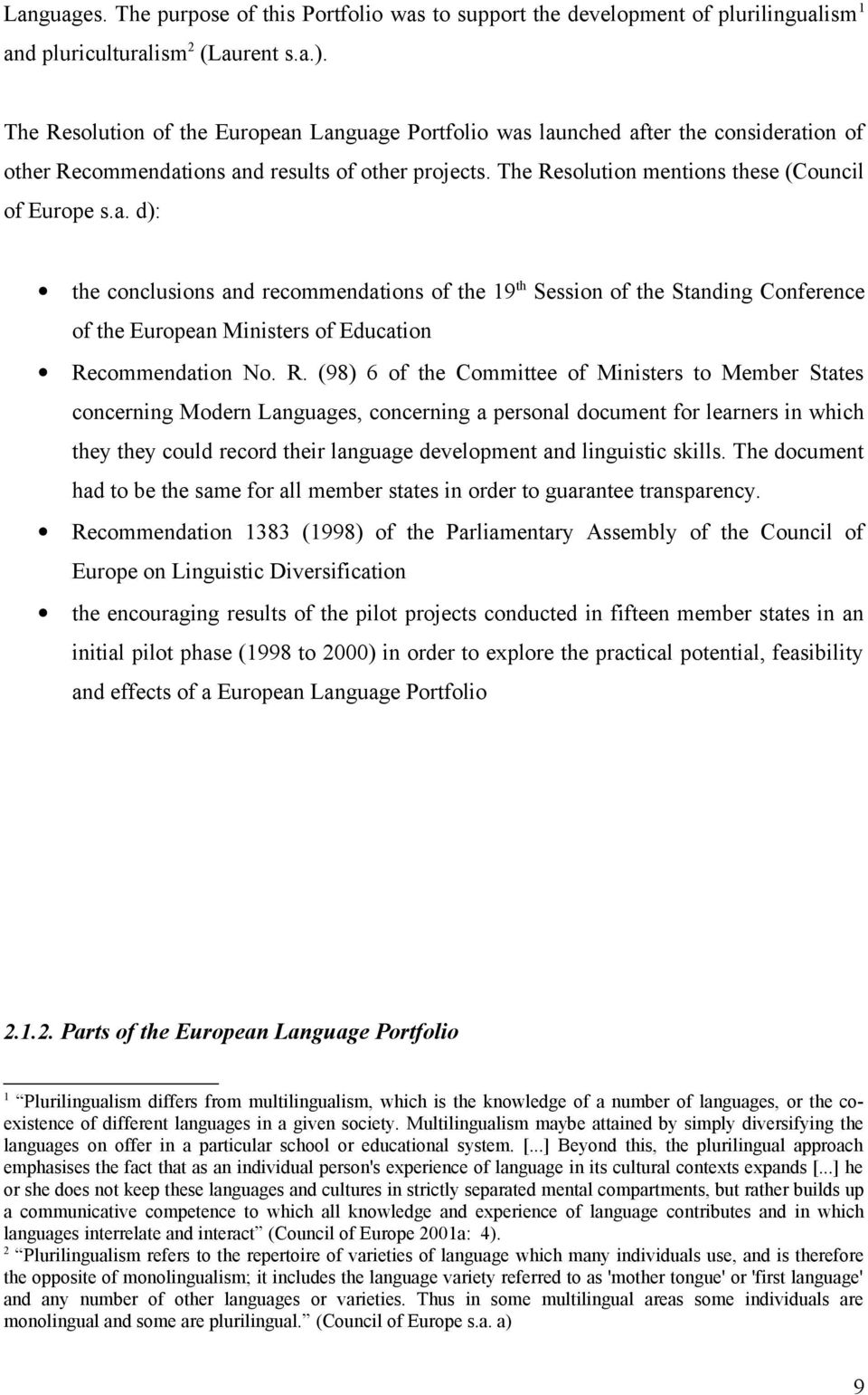 R. (98) 6 of the Committee of Ministers to Member States concerning Modern Languages, concerning a personal document for learners in which they they could record their language development and