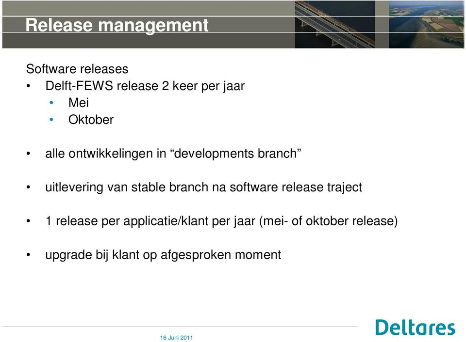 stable branch na software release traject 1 release per applicatie/klant