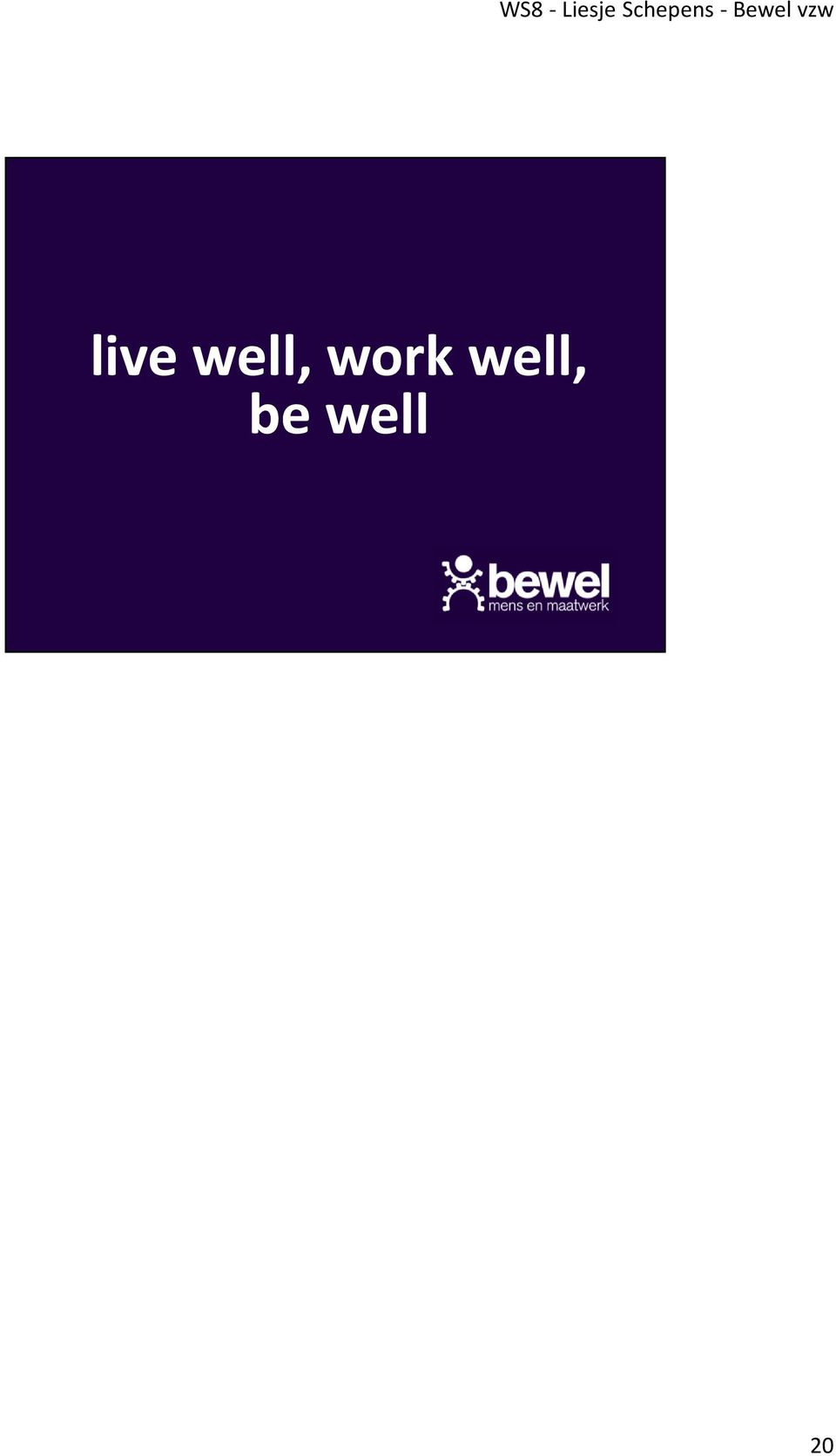 live well, work