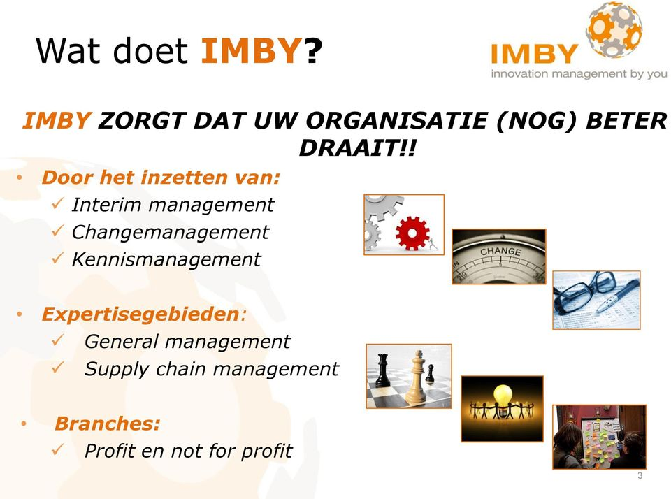 ! Door het inzetten van: Interim management