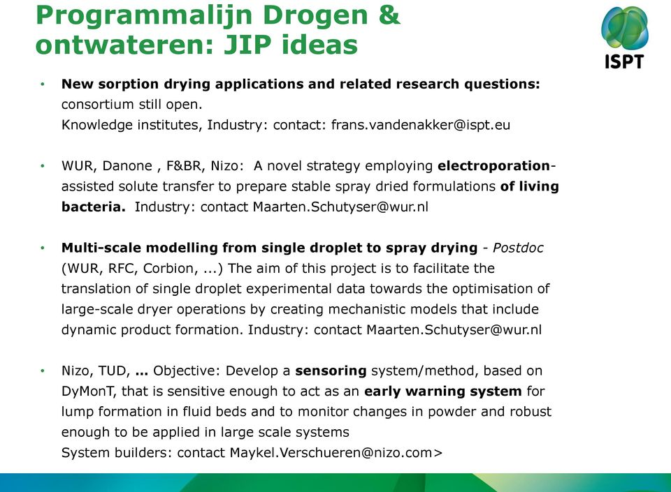 nl Multi-scale modelling from single droplet to spray drying - Postdoc (WUR, RFC, Corbion,.