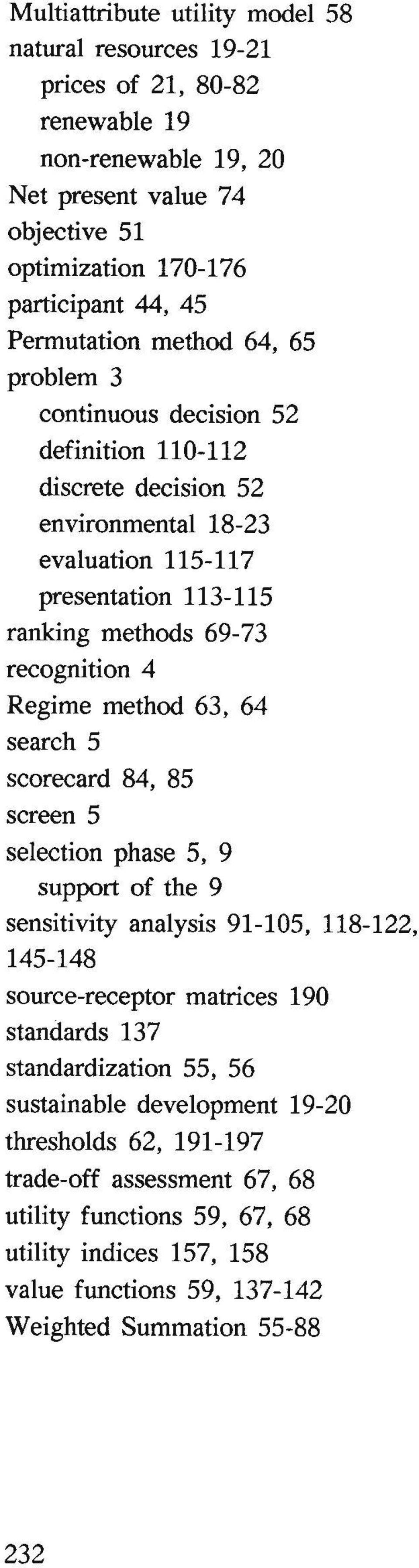 4 Regime method 63, 64 search 5 scorecard 84, 85 screen 5 selection phase 5, 9 support of the 9 sensitivity analysis 91-105, 118-122, 145-148 source-receptor matrices 190 standards 137