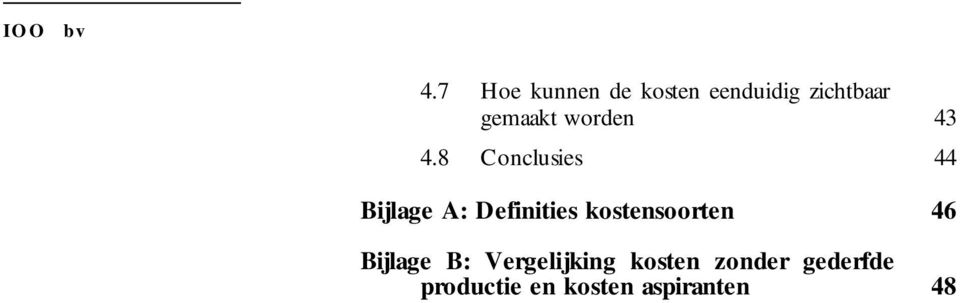 8 Conclusies 44 Bijlage A: Definities
