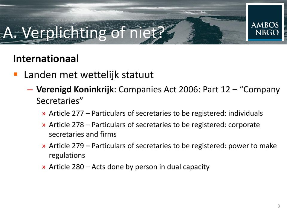 Secretaries» Article 277 Particulars of secretaries to be registered: individuals» Article 278 Particulars