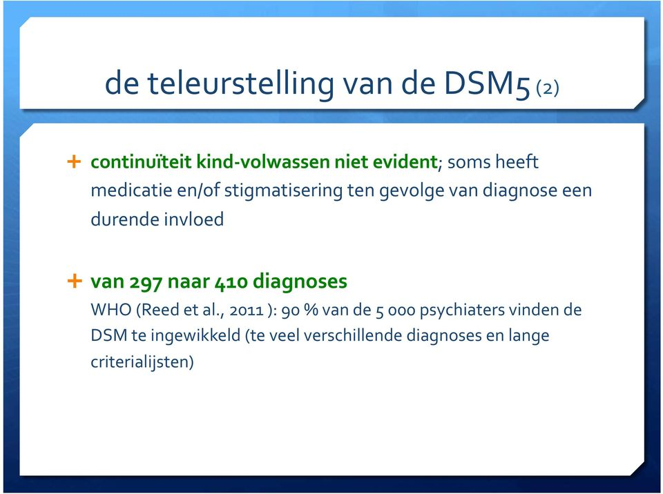 van 297 naar 410 diagnoses WHO (Reed et al.