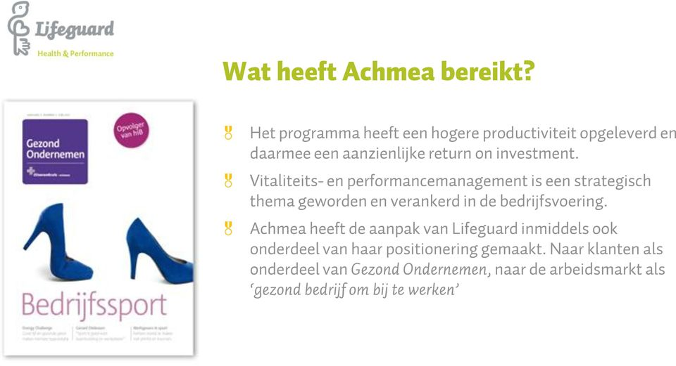 Vitaliteits- en performancemanagement is een strategisch thema geworden en verankerd in de bedrijfsvoering.