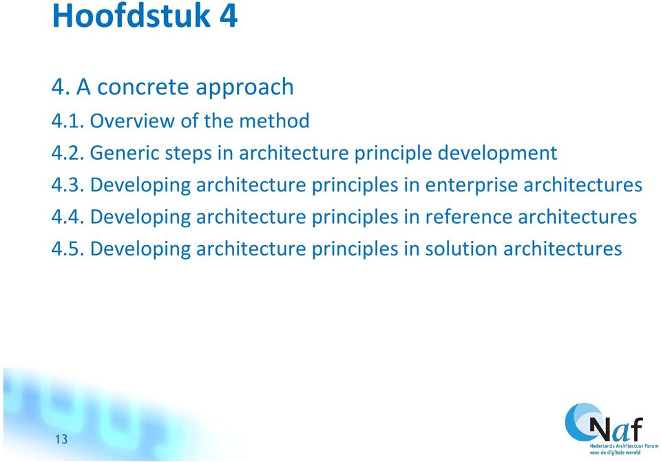 Developing architecture principles in enterprise architectures 4.