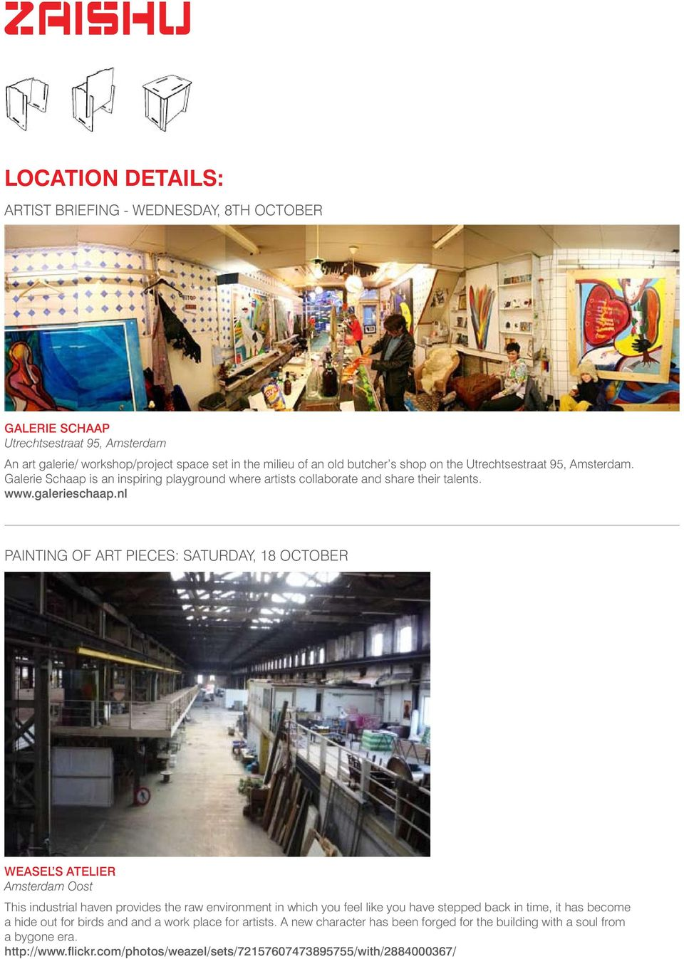 nl Painting of art pieces: Saturday, 18 October Weasel s Atelier Amsterdam Oost This industrial haven provides the raw environment in which you feel like you have stepped back in time,
