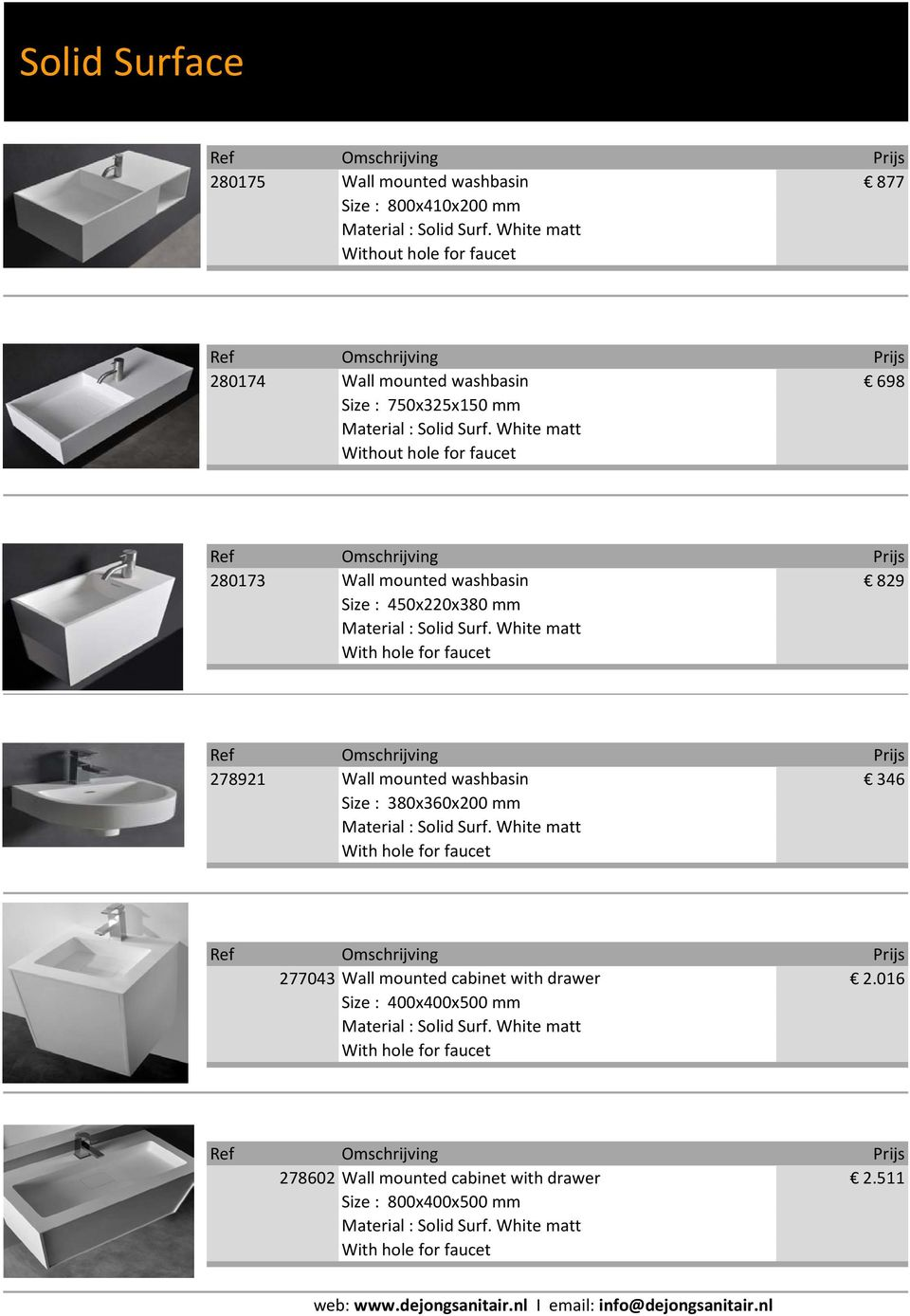 mounted washbasin 346 Size : 380x360x200 mm 277043 Wall mounted cabinet with drawer 2.