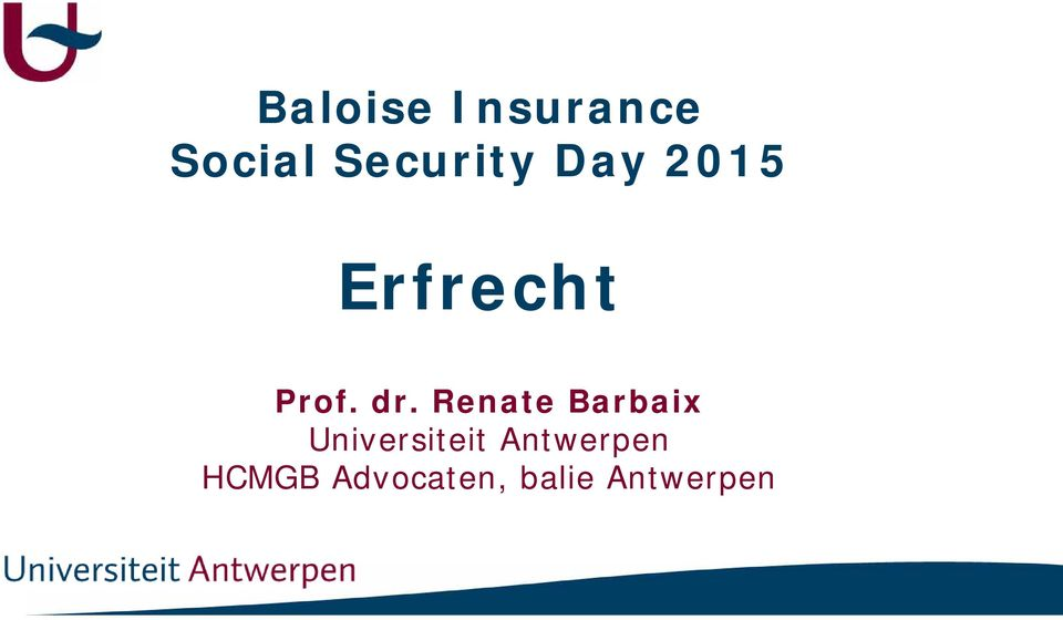 dr. Renate Barbaix Universiteit