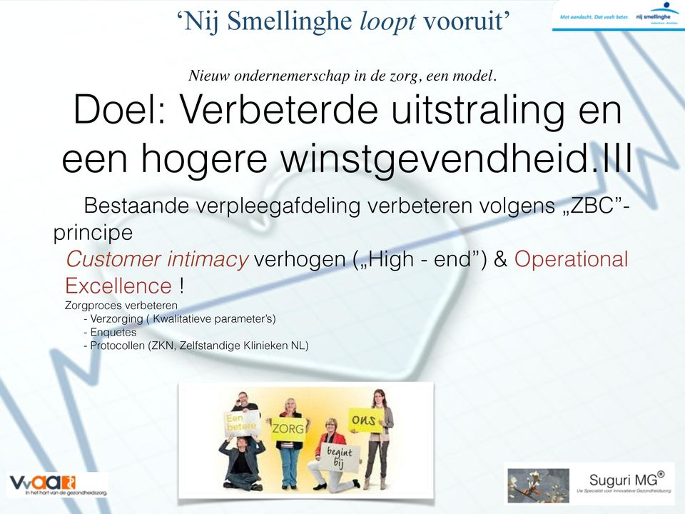 intimacy verhogen ( High - end ) & Operational Excellence Zorgproces