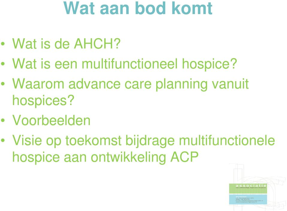 Waarom advance care planning vanuit hospices?