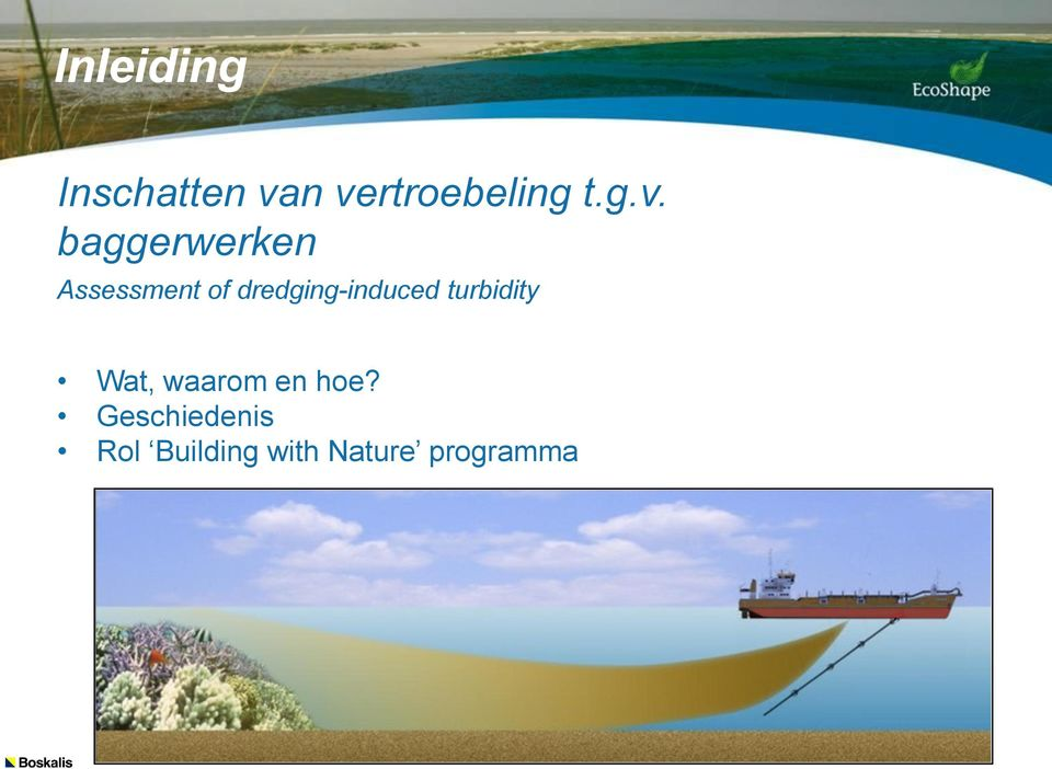 dredging-induced turbidity Wat, waarom en