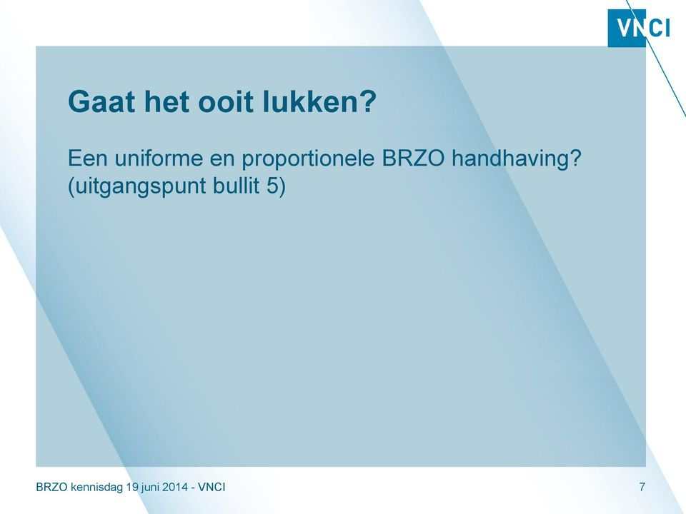 BRZO handhaving?