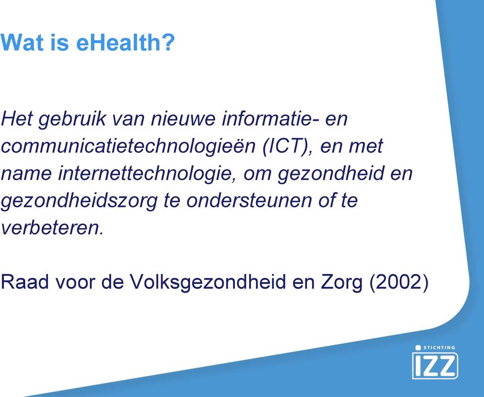 communicatietechnologieën (ICT), en met name