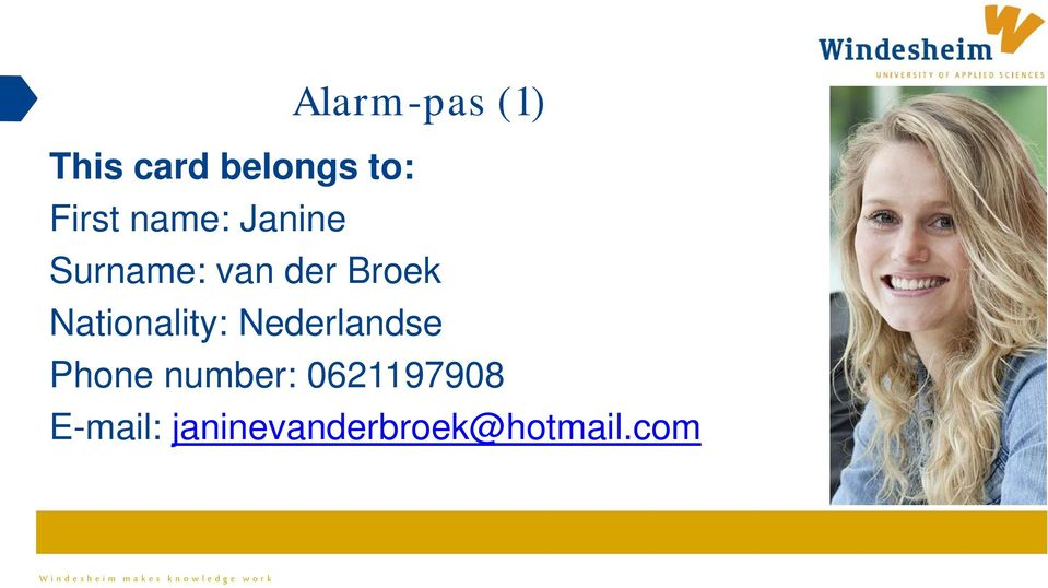 Nationality: Nederlandse Phone number: