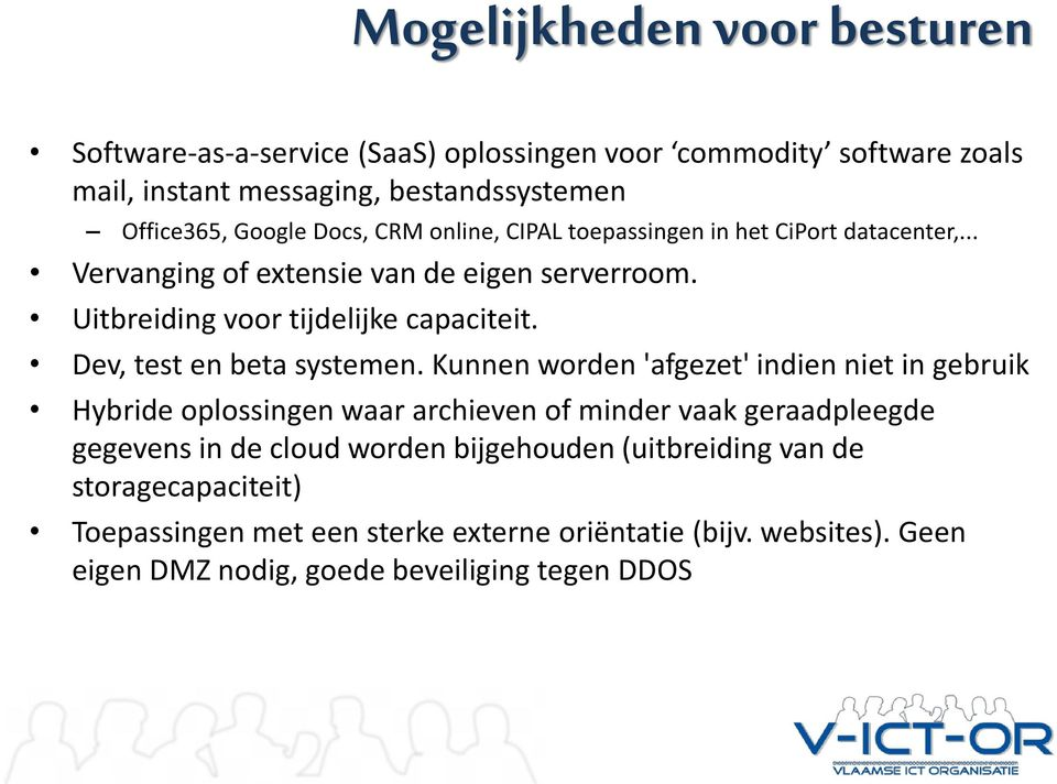 Dev, test en beta systemen.