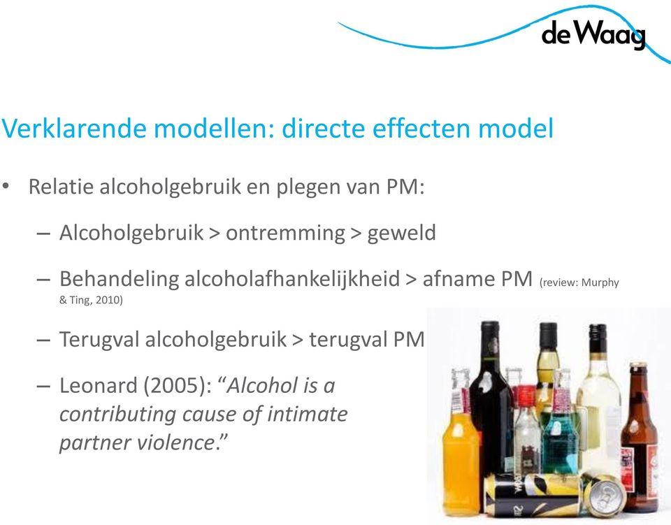 alcoholafhankelijkheid > afname PM (review: Murphy & Ting, 2010) Terugval