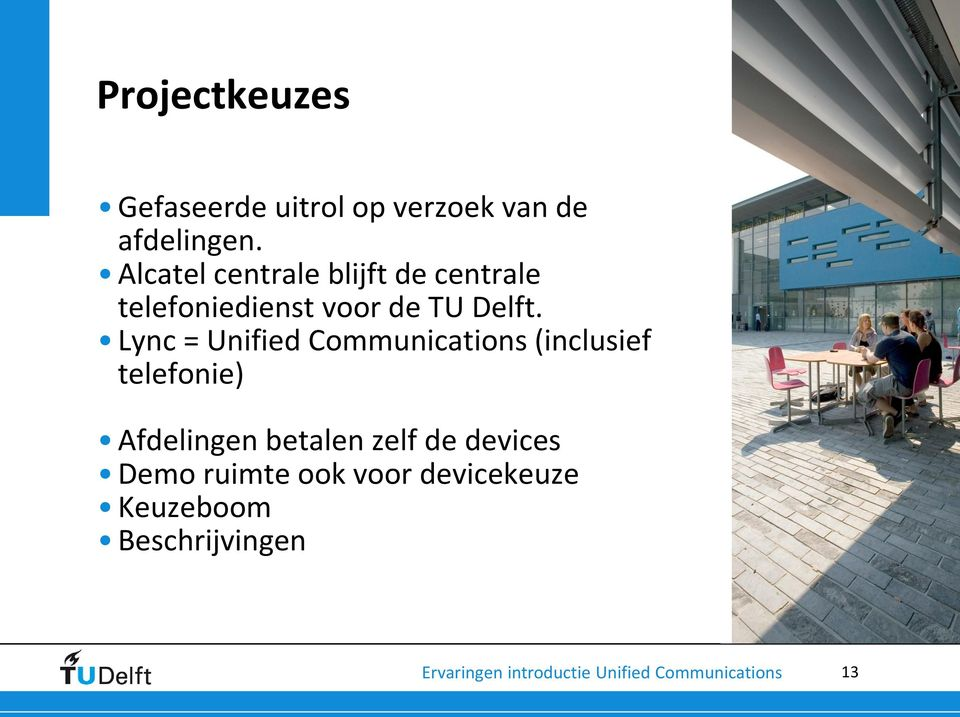 Lync = Unified Communications (inclusief telefonie) Afdelingen