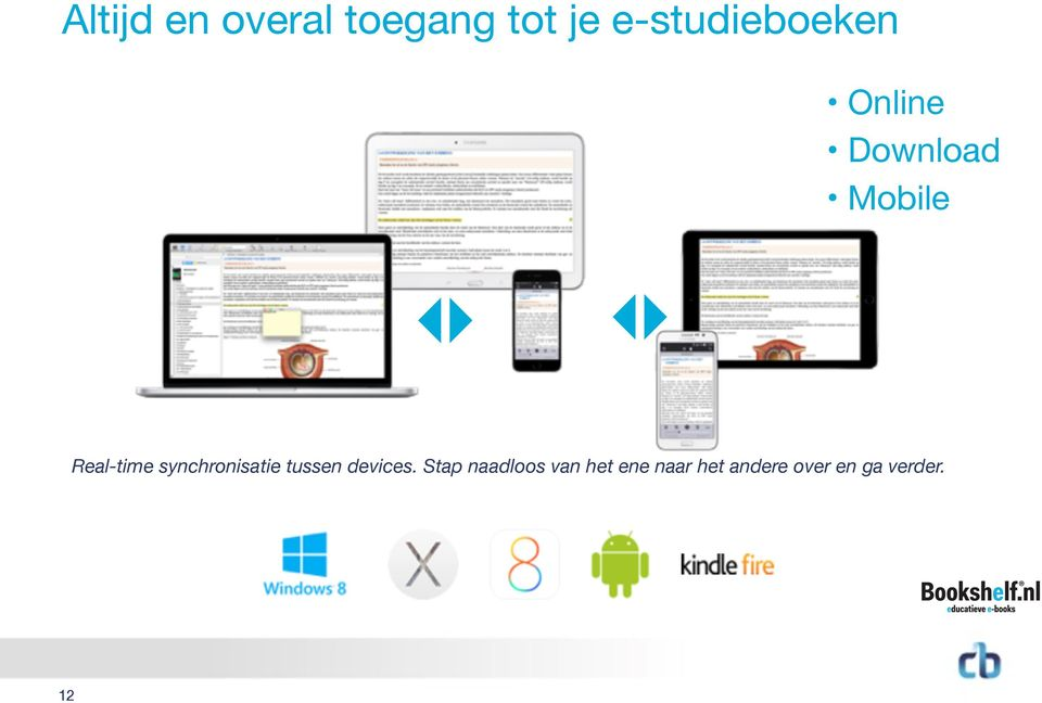 Real-time synchronisatie tussen devices.