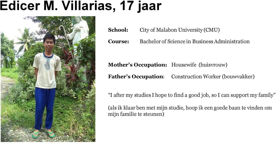 Administration Mother s Occupation: Housewife (huisvrouw) Construction Worker