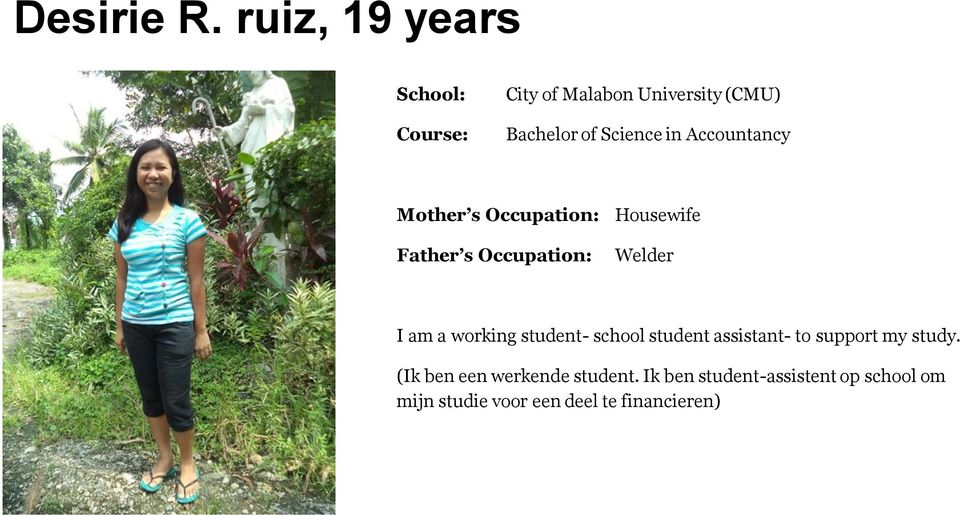 Accountancy Mother s Occupation: Housewife Welder I am a working student-