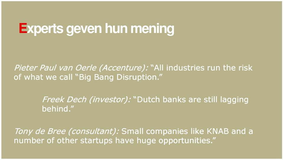 Freek Dech (investor): Dutch banks are still lagging behind.