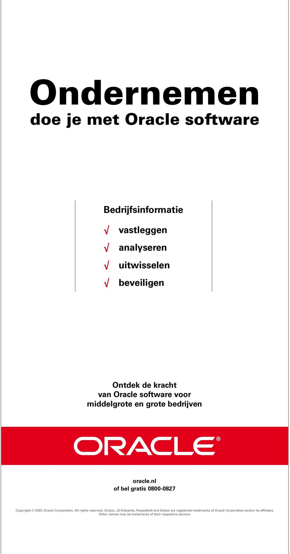 nl of bel gratis 0800-0827 Copyright 2007, Oracle Corporation. All rights reserved.