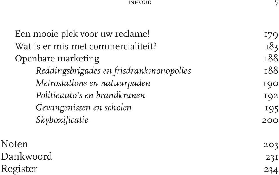 183 Openbare marketing 188 Reddingsbrigades en frisdrankmonopolies 188