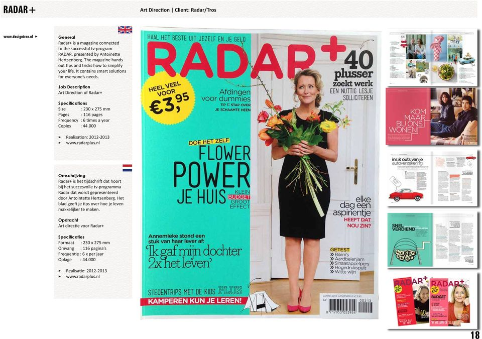 Art Direction of Radar+ Size : 230 x 275 mm Pages : 116 pages Frequency : 6 times a year Copies : 44.000 3 Realisation: 2012-2013 3 www.radarplus.