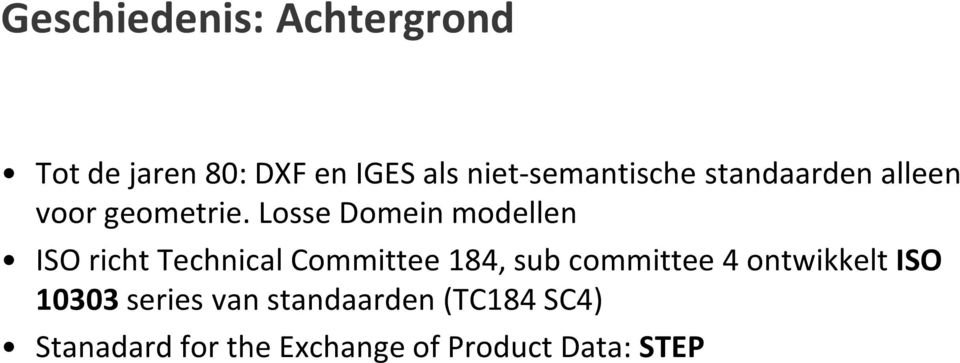 Losse Domein modellen ISO richt Technical Committee 184, sub committee