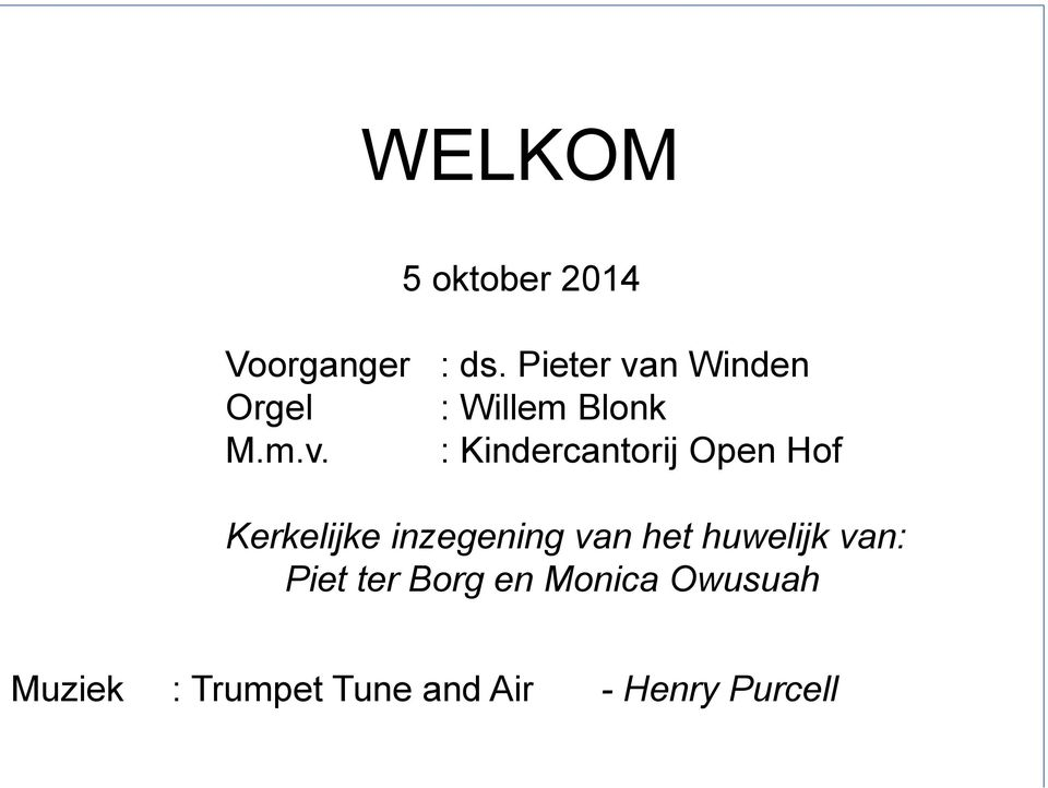n Winden Orgel : Willem Blonk M.m.v.