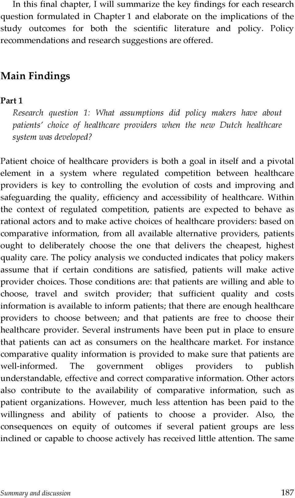 "Main""Findings"" ' Part""1"" Research' question' 1:' What' assumptions' did' policy' makers' have' about' patients ' choice' of' healthcare' providers' when' the' new' Dutch' healthcare'"