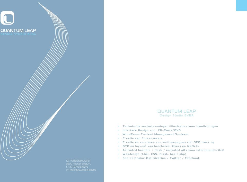 en versturen van mailcampagnes met SEO tracking DTP en lay-out van brochures, flyers en leaflets Animated banners /
