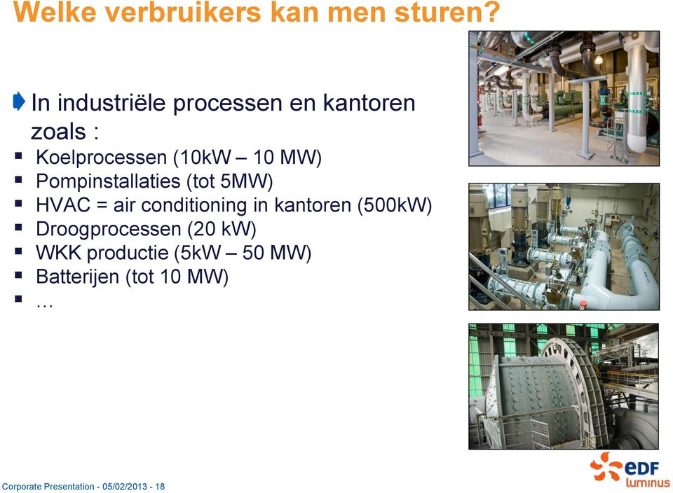 Pompinstallaties (tot 5MW) HVAC = air conditioning in kantoren (500kW)
