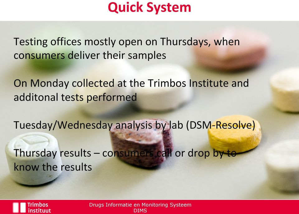 and additonal tests performed Tuesday/Wednesday analysis by lab (DSM-