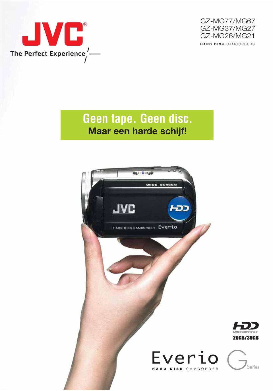CAMCORDERS Geen tape. Geen disc.