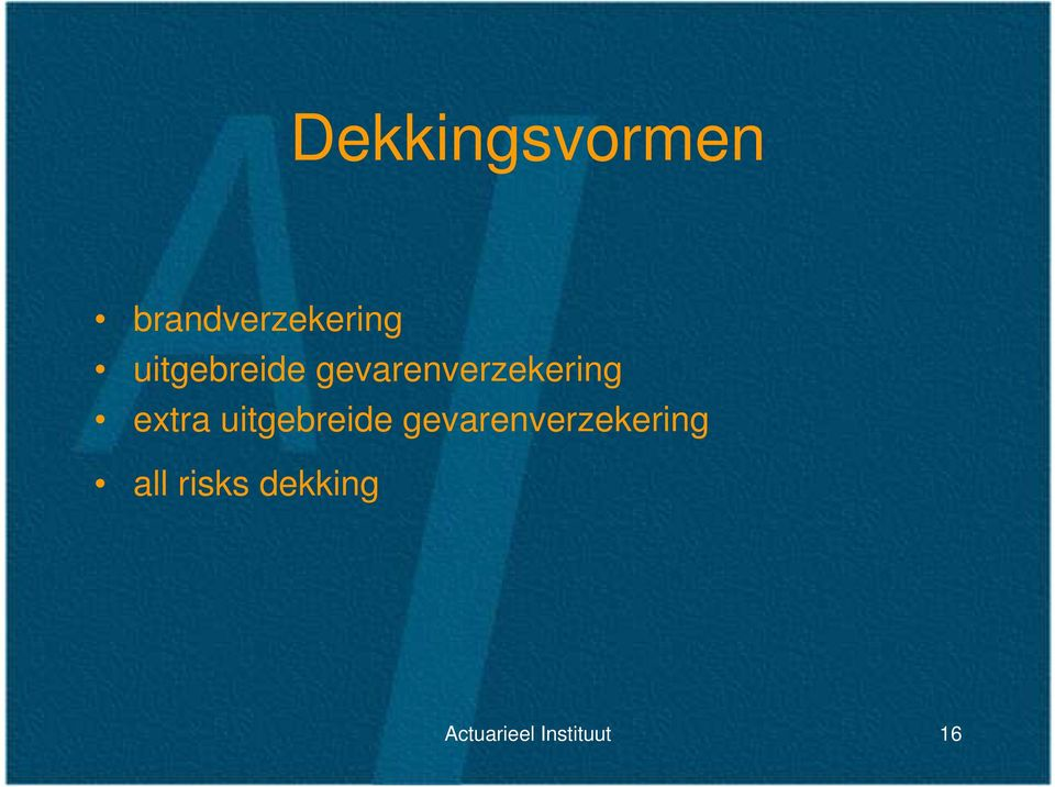 extra  all risks dekking Actuarieel