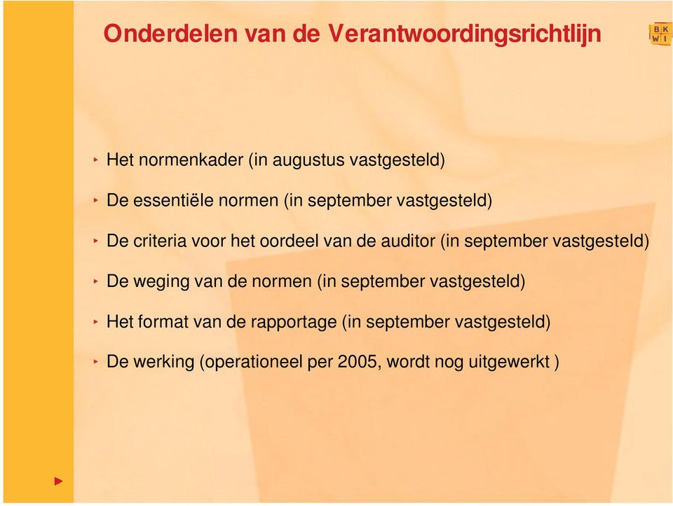 (in september vastgesteld) De weging van de normen (in september vastgesteld) Het format