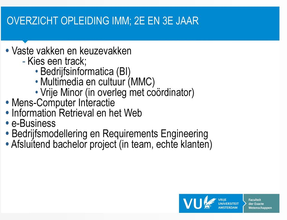 coördinator) Mens-Computer Interactie Information Retrieval en het Web e-business