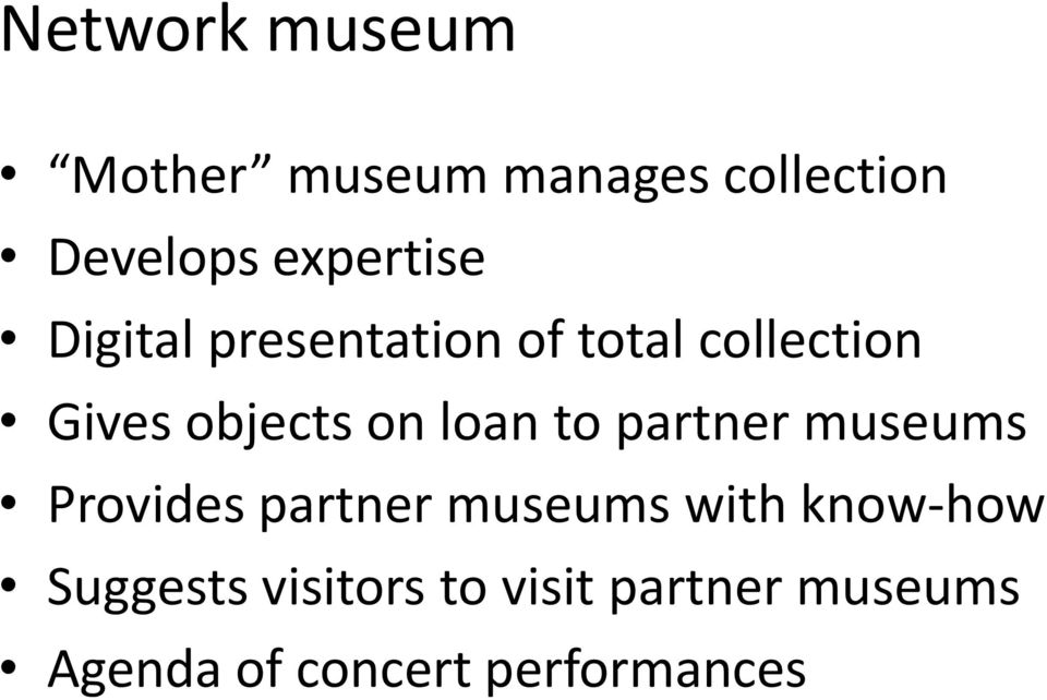 on loan to partner museums Provides partner museums with know-how
