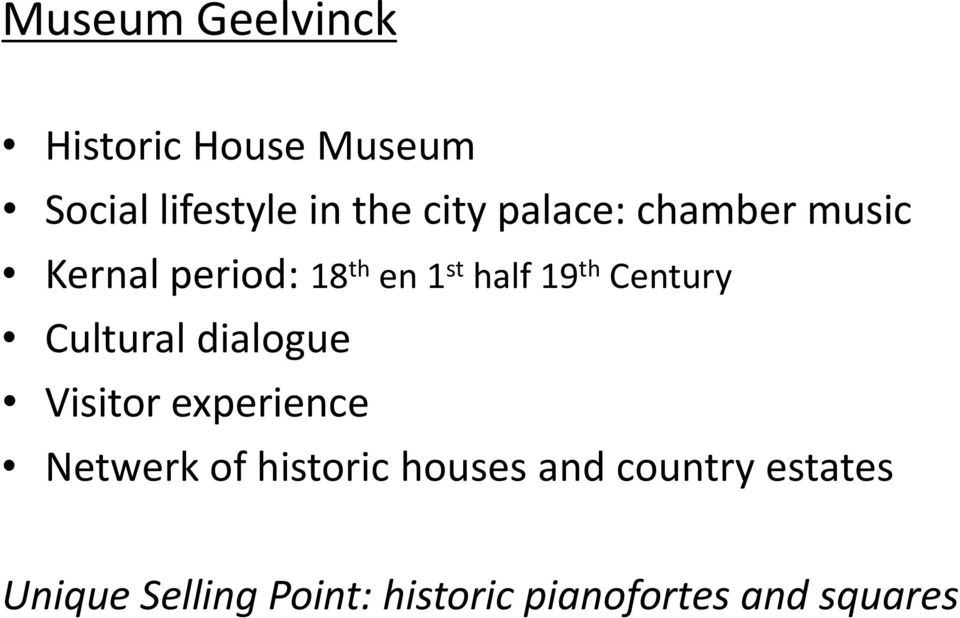 Century Cultural dialogue Visitor experience Netwerk of historic